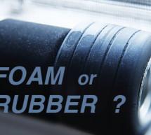 Do I Run Foam or Rubber?
